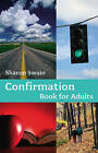 Confirmation Book for Adults by Sharon Swain (Paperback, 2008)
