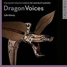 John Kenny - Dragon Voices: The Giant Celtic Horns of Ancient Europe (2016)