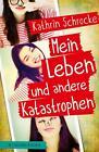 Mein Leben und andere Katastrophen von Kathrin Schrocke (2015, Gebundene Ausgabe)