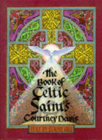 The Book of Celtic Saints By Courtney Davis,Elaine Gill,Gordon  .9780713723960