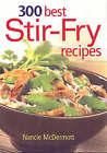 300 Best Stir-fry Recipes by Nancie McDermott (Paperback, 2007)