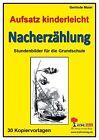 Aufsatz kinderleicht - Die Nacherzählung von Gerlinde Maier (2005, Taschenbuch)