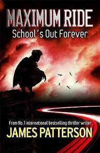 Maximum-Ride-School-039-s-Out-Forever-by-Patterson-James-Author-ON-Apr-05-2007