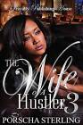 The Wife of a Hustler 3 by Porscha Sterling (Paperback / softback, 2015)
