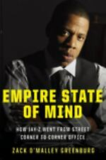 Empire State of Mind : How Jay-Z Went from Street Corner to Corner Office by...