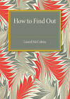 How to Find Out by Lionel Roy McColvin (Paperback, 2016)