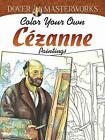 Dover Masterworks: Color Your Own Cezanne Paintings by Marty Noble (Paperback, 2014)