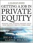 Getting a Job in Private Equity: Behind the Scenes Insight into How Private Equity Funds Hire by Brian Korb, Aaron Finkel (Paperback, 2008)
