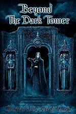 Beyond the Dark Tower by Joseph Vargo and Joseph Iorillo (2011, Paperback)