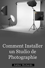 Comment Installer un Studio de Photographie by Amber Richards (2014, Paperback)