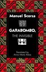 Garabombo, the Invisible: Translated by Anna-Marie Aldaz by Manuel Scorza (Hardback, 1994)