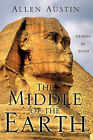 The Middle of the Earth by Allen Austin (Paperback / softback, 2011)