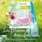 Im Sommer draußen sein von Emanuela Pesche (2012, Gebundene Ausgabe)