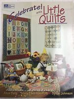 Celebrate With Little Quilts By Alice Berg, Mary Ellen Von Holt, Sylvia Johnson