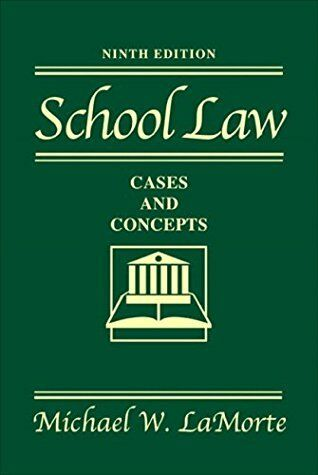 School Law Cases and Concepts by Michael W. La Morte
