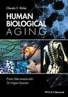 Human Biological Aging: From Macromolecules to Organ-Systems by Glenda E. Bilder (Paperback, 2016)