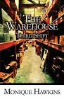 The Warehouse: Third Shift by Monique Hawkins (Paperback / softback, 2010)