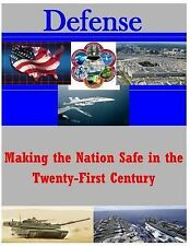 Defense: Making the Nation Safe in the Twenty-First Century by Naval...
