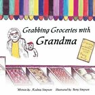 Grabbing Groceries With Grandma 9781425952181 by Rodney Simpson Book