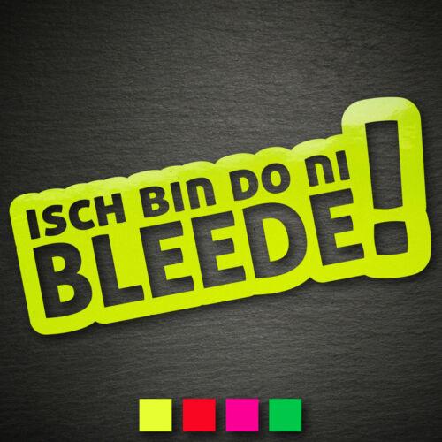 13223 Isch bin do ni bleede Aufkleber 62x145mm NEON Sächsisch Mundart Ossi