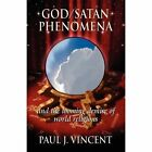 God/satan Phenomena and The Looming Demise of World Religions Paperback – 1 Feb 2011