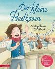 Der kleine Beethoven von Kristina Dumas (2014, Gebundene Ausgabe)
