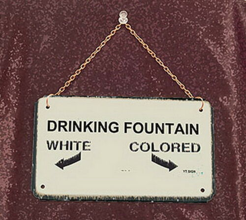 Drinking Fountain-Jim Crow Sign with chain