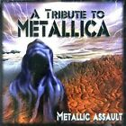 Metallic Assault Tribute to Metallica 0666496405028 by Various Artists CD