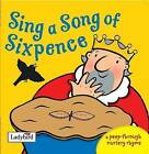 Sing a Song of Sixpence by Penguin Books Ltd (Board book, 2005)