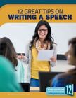 Writing a Speech: 12 Great Tips by Catherine Elisabeth Shipp (Paperback, 2016)