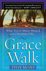 Grace Walk: What You've Always Wanted in the Christian Life by Steve McVey (Paperback, 2005)
