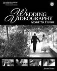 Wedding Videography: Start to Finish by Joanna Silber (Mixed media product, 2010)