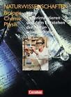 Naturwissenschaften Biologie - Chemie - Physik. Schülerbuch. Vom Experimetieren und dem Entstehen der Naturwissenschaften von Hans-Joachim Wilke (2005, Taschenbuch)