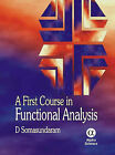 A First Course in Functional Analysis by D. Somasundaram (Hardback, 2006)