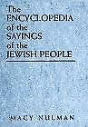 The Encyclopedia of the Sayings of the Jewish People by Nulman, Macy