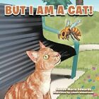 but I Am a Cat 9781477282311 by Jamee-marie Edwards Book