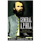 Vintage Civil War Library: General A. P. Hill : The Story of a Confederate Warrior by James I. Robertson and Robert H. Rhodes (1992, Paperback)