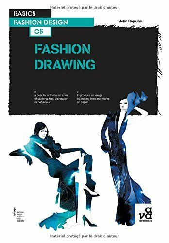 1 of 1 - Basics Fashion Design: Fashion Drawing, John Hopkins 2940411158