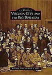 Virginia City And The Big Bonanza (IMG) (Images of America) by James, Ronald M.