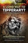 A Long Way to Tipperary: Bombs, Bullets and Bravery in the Trenches of World War 1 by Maurice Graffet Neal (Paperback, 2014)