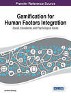 Gamification for Human Factors Integration: Social, Education, and Psychological Issues by Idea Group,U.S. (Hardback, 2013)