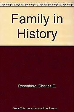 Family in History by Rosenberg, Charles E.