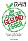 Der Terror der Gesundesser von Werner Bartens (2015, Taschenbuch)