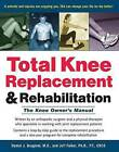 Total Knee Replacement and Rehabilitation: The Knee Owner's Manual by Daniel J Brugioni, Jeffrey E Falkel, Jeff Falkel (Hardback, 2004)