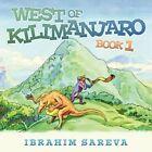West of Kilimanjaro 1 Book 1 Sareva Ibrahim 1452030065
