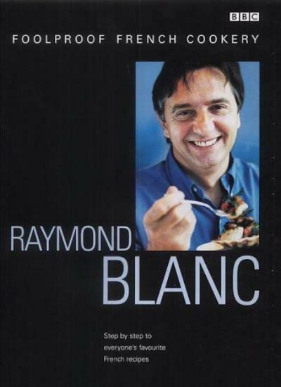 Foolproof French Cookery,Raymond Blanc,Jean Cazals