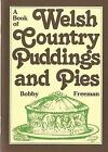 Book of Welsh Country Puddings and Pies, A by Bobby Freeman (Paperback, 1984)