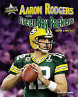 Aaron Rodgers and the Green Bay Packers: Super Bowl XLV by Michael Sandler (Hardback, 2011)