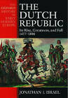 The Dutch Republic: Its Rise, Greatness, and Fall 1477-1806 by Jonathan Israel (Paperback, 1998)