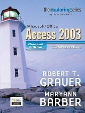 Exploring MS Office Access Comprehensive 2003 - Revised Edition (Grauer